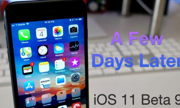 iOS 11 Beta 9 – A Few Days Later