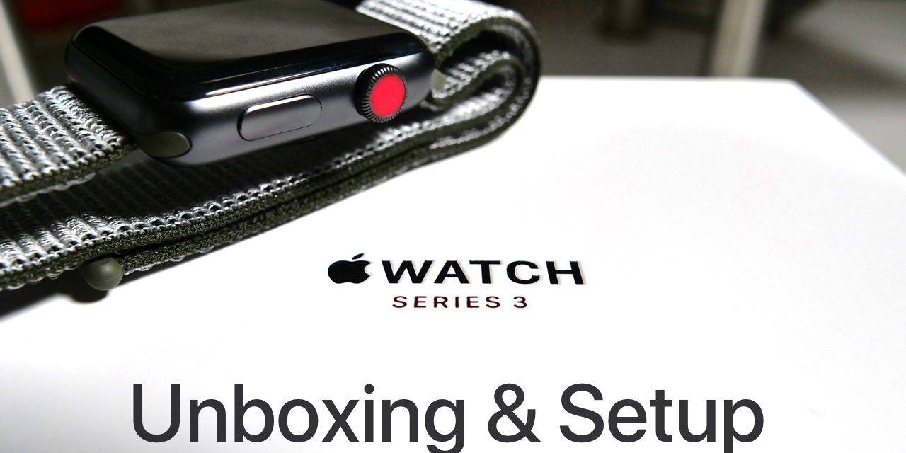 Apple Watch GPS & LTE – Unboxing and Setup