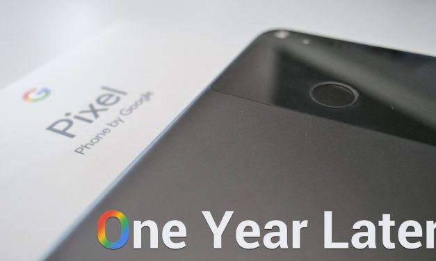 Pixel XL – One Year Later
