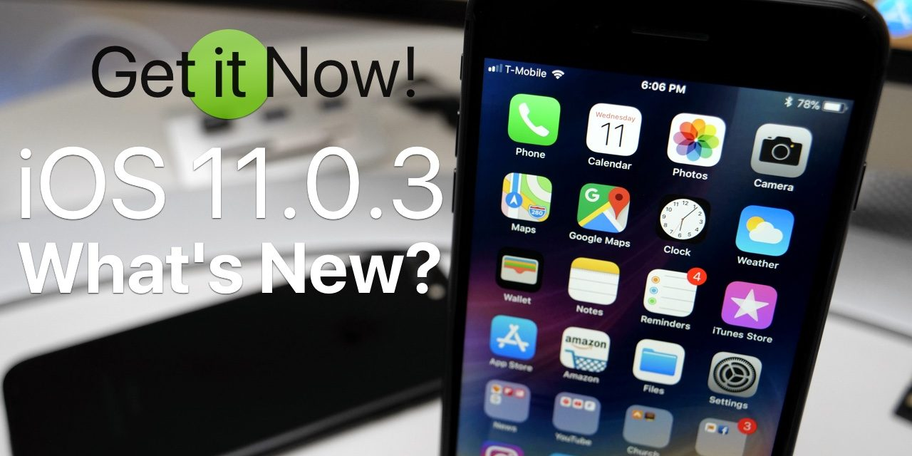 iOS 11.0.3 is Out! – What's New?
