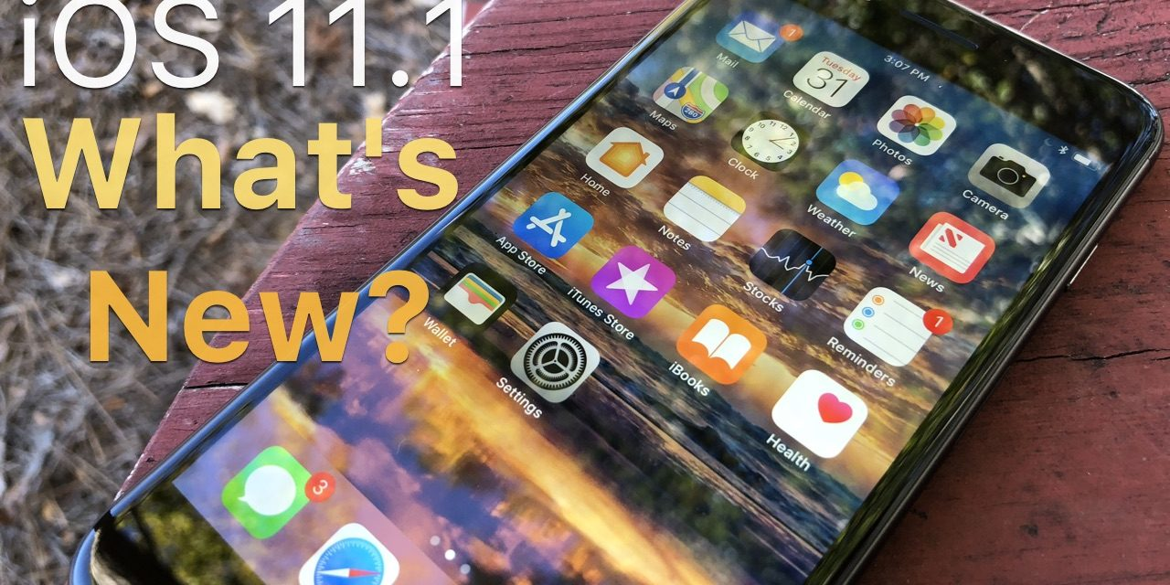 iOS 11.1 is Out! – What's New?