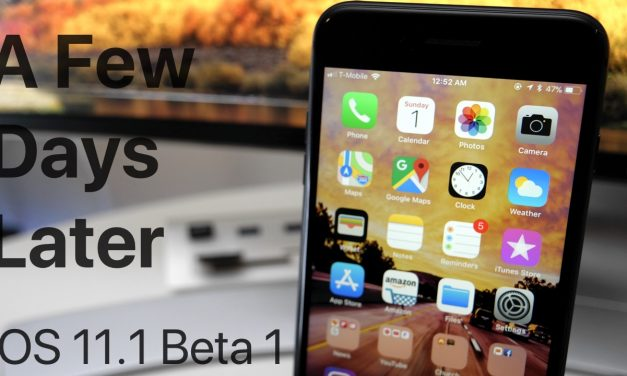 iOS 11.1 Beta 1 – A Few Days Later