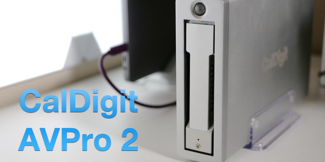 CalDigit AVPro 2  – My Favorite MacBook Hard Drive