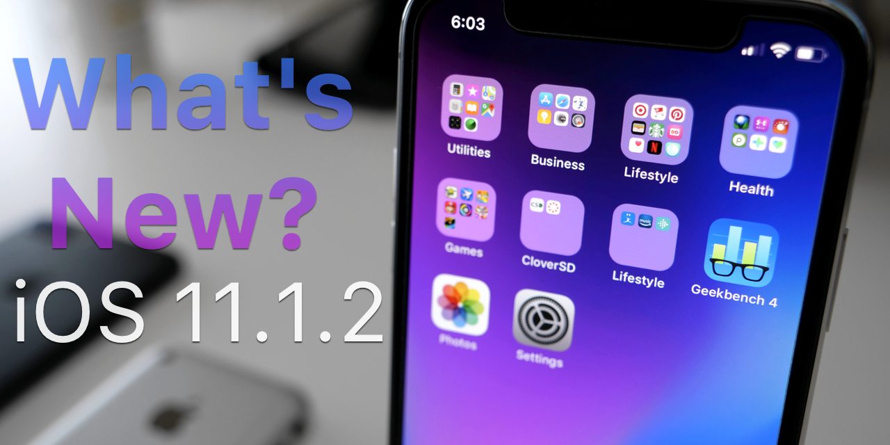 iOS 11.1.2 is Out! – What's New?