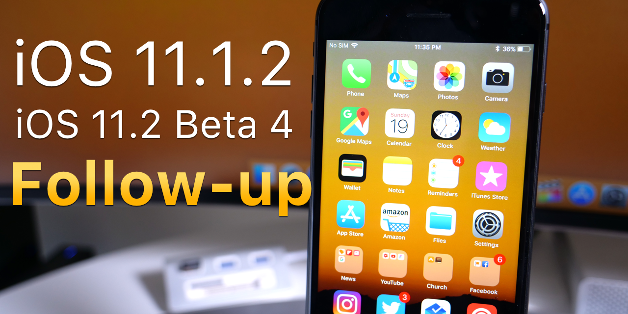 iOS 11.1.2 and iOS 11.2 Beta 4 – Follow-up