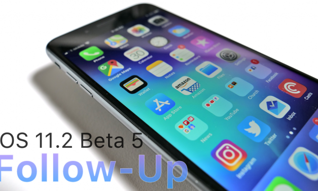iOS 11.2 Beta 5 – Follow-up