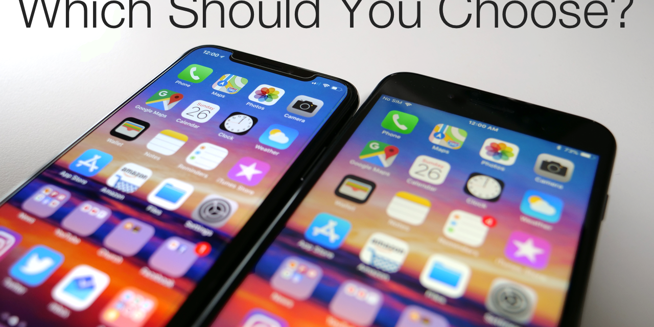 iPhone X or iPhone 8 Plus – Which Should You Choose?
