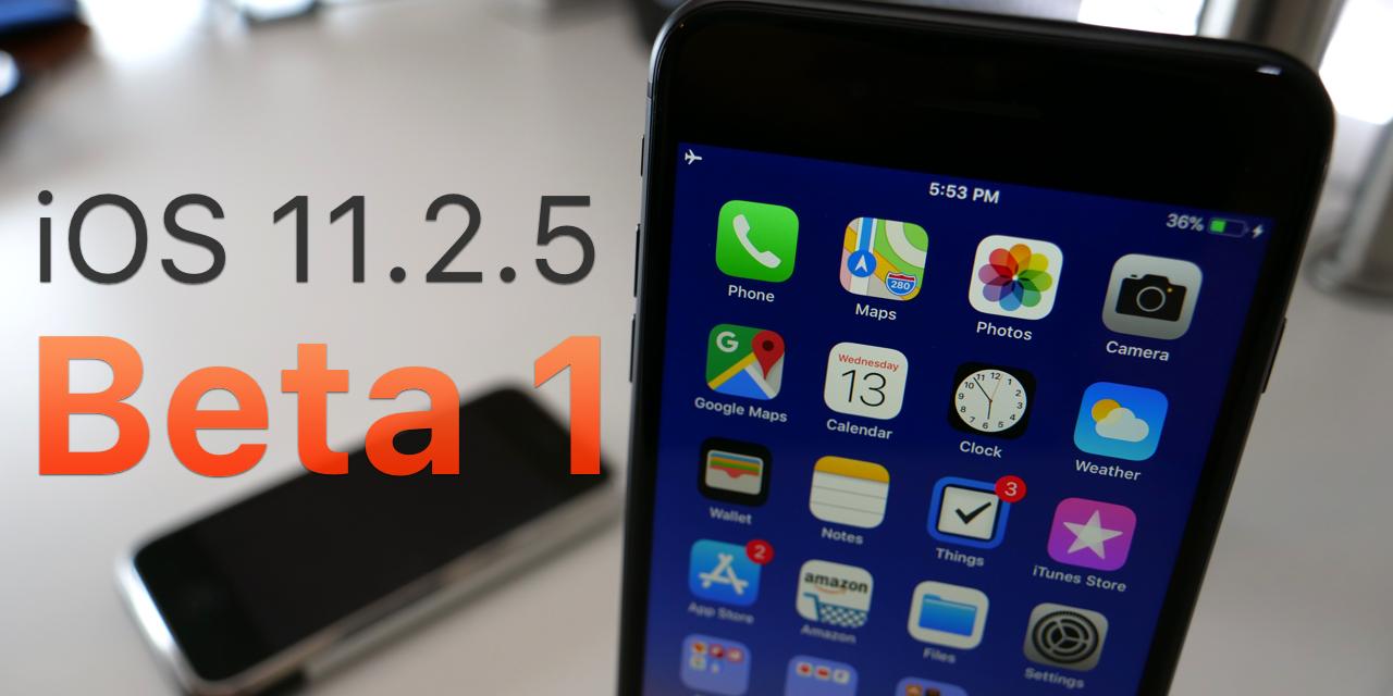 iOS 11.2.5 Beta 1 – What's New?