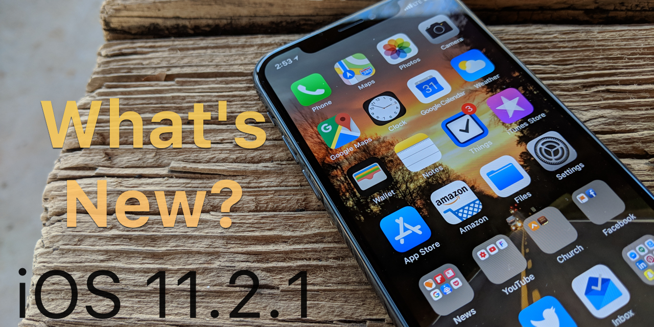 iOS 11.2.1 is Out! – What's New?
