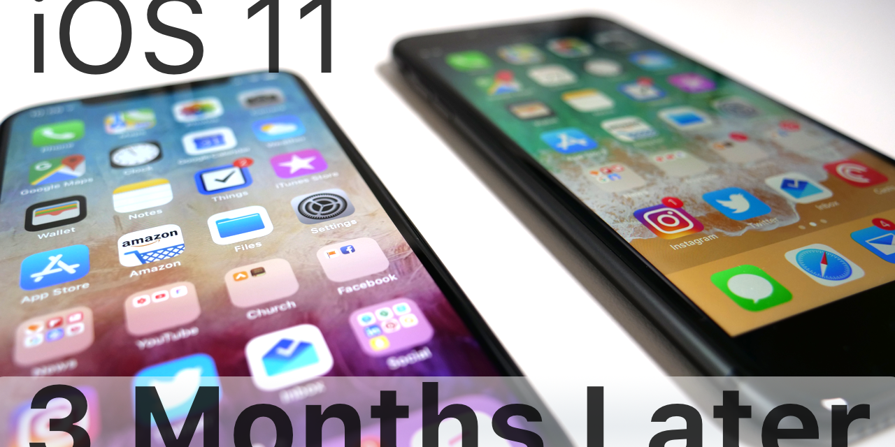 iOS 11 – Three Months Later