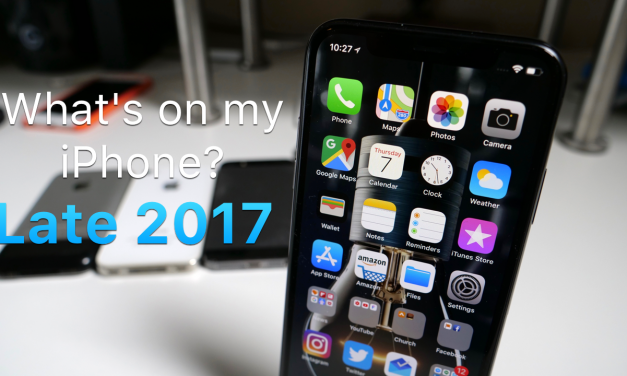 Whats on my iPhone? – Late 2017