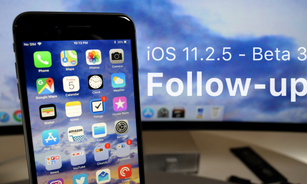 iOS 11.2.5 Beta 3 – Follow up