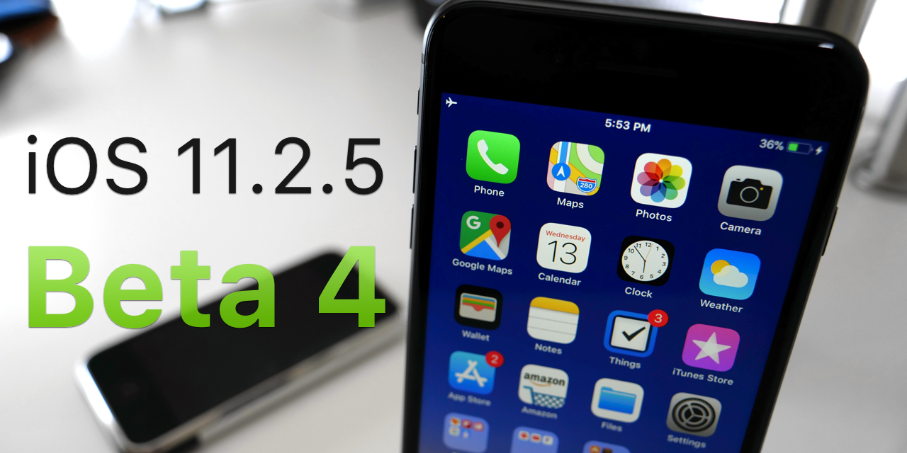 iOS 11.2.5 Beta 4 – What's New?
