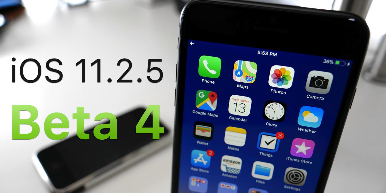 iOS 11.2.5 Beta 4 – What's New?