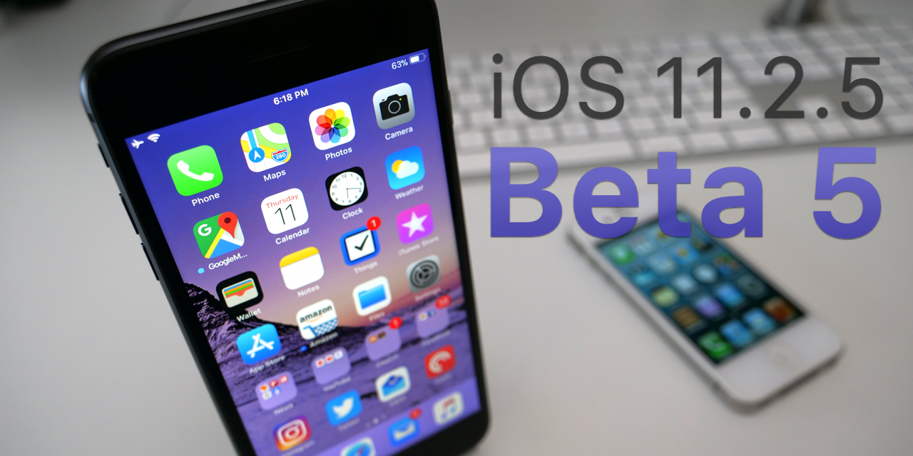 iOS 11.2.5 Beta 5 – What's New?