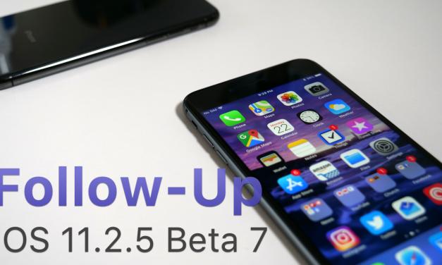 iOS 11.2.5 Beta 7 Follow-up