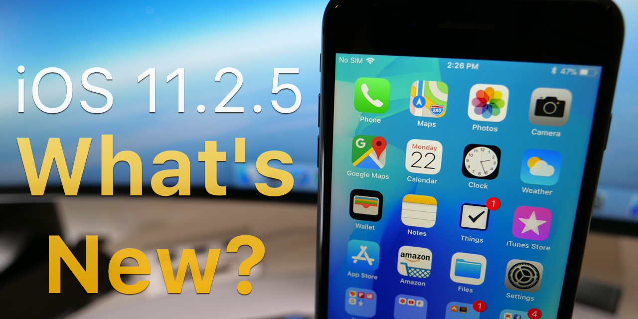 iOS 11.2.5 is out! – What's New?