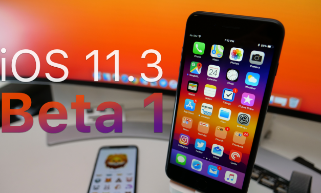 iOS 11.3 Beta 1 – What's New?
