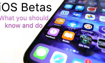 iOS Betas – What You Should Know and Do