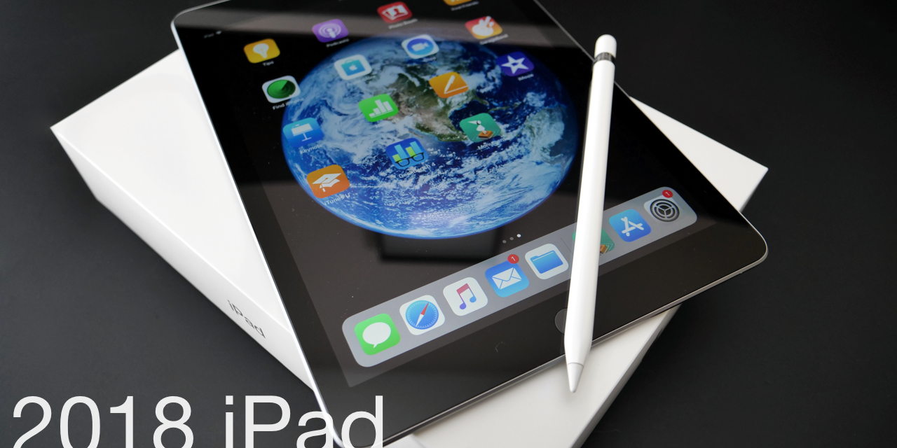 2018 iPad (6th Gen) – Unboxing and First Look