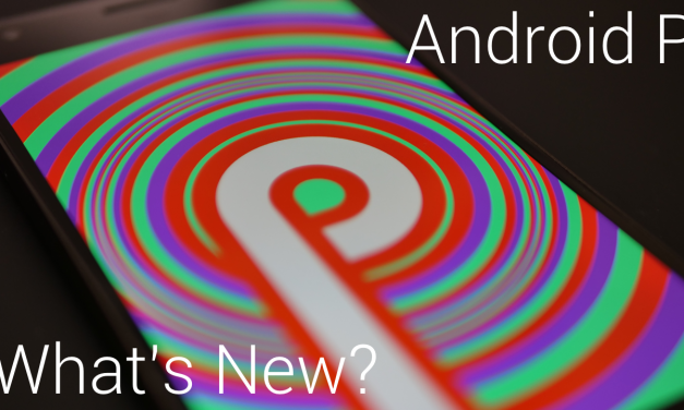 Android P – What's New?