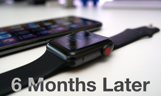 Apple Watch Series 3 – 6 Months Later