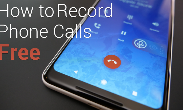 How To Record Calls on Android For Free