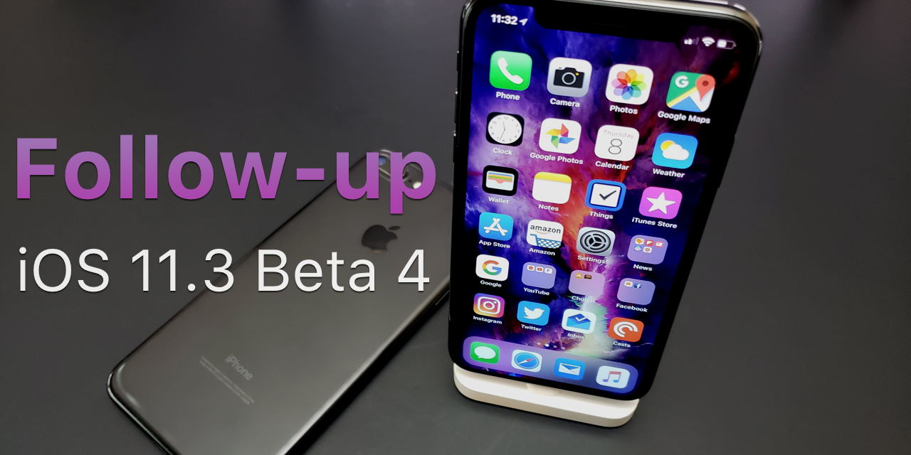iOS 11.3 Beta 4 – Follow-up