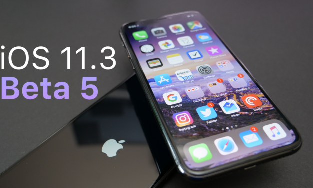 iOS 11.3 Beta 5 – What's New?