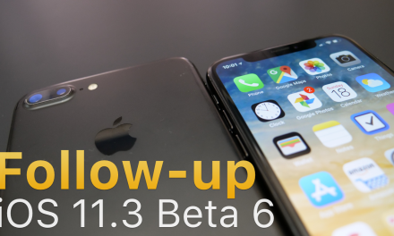 iOS 11.3 Beta 6 – Follow-up
