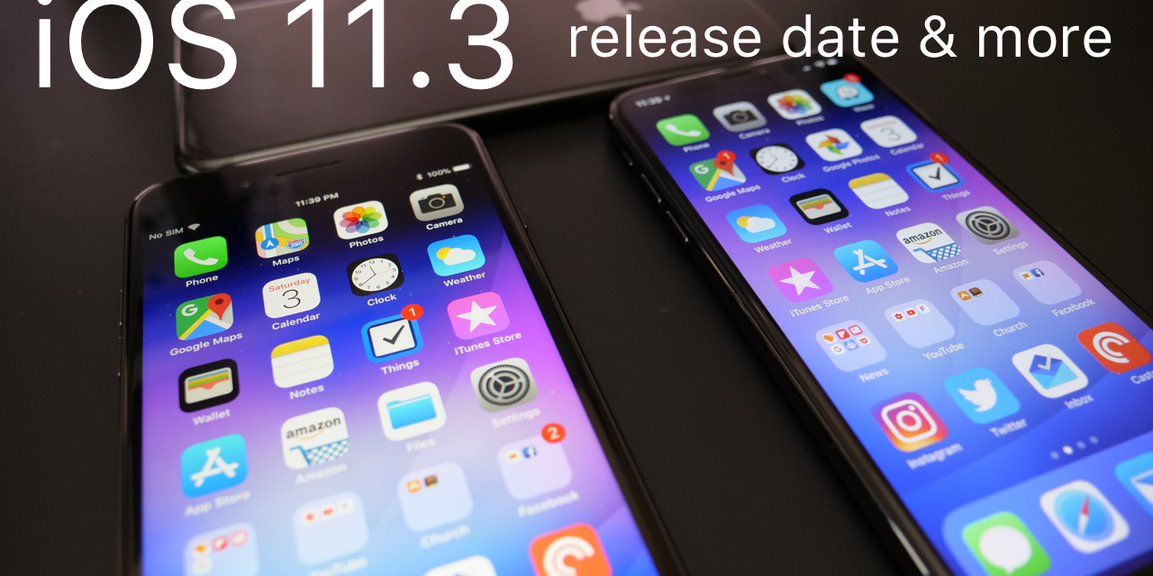 iOS 11.3 – Its release date and new update schedule