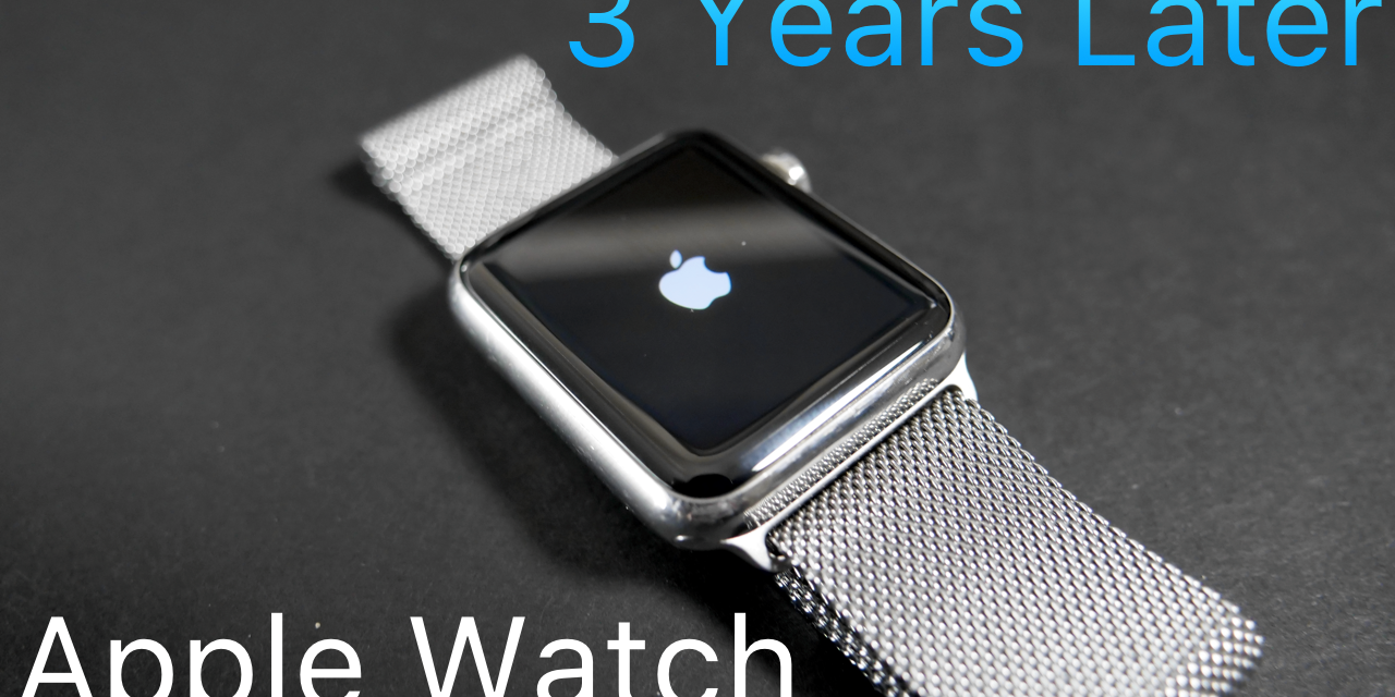 Apple Watch (Original) – 3 Years Later