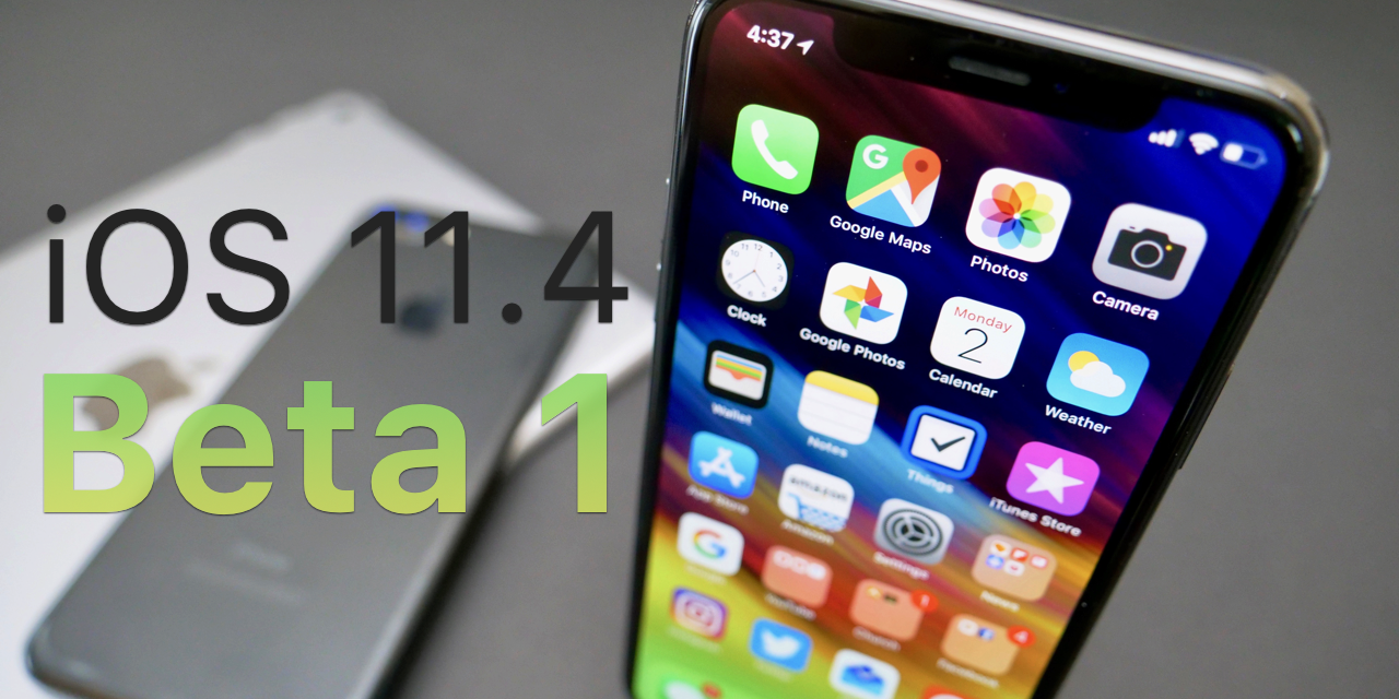 iOS 11.4 Beta 1 – What's New?