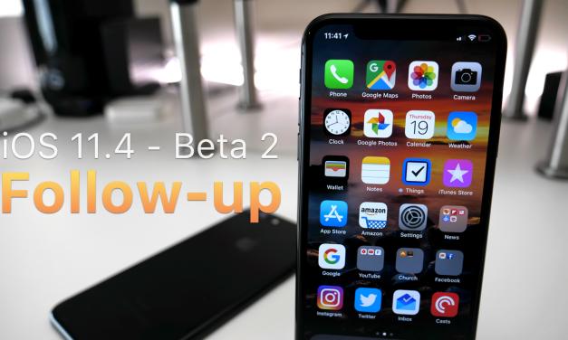 iOS 11.4 – Beta 2 – Follow-up