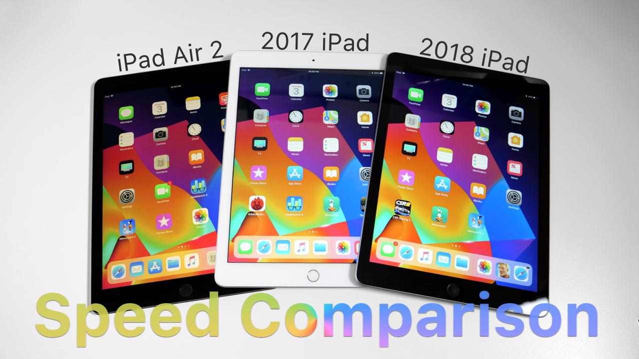 ipad air 2 vs 2017 ipad vs 2018 ipad speed comparison. Black Bedroom Furniture Sets. Home Design Ideas
