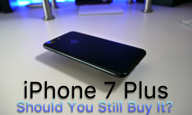 iPhone 7 Plus – Should You Still Buy It?