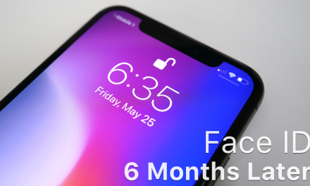Face ID – Over 6 Months Later