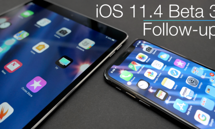 iOS 11.4 Beta 3 Follow-up – Bugs, Issues and more