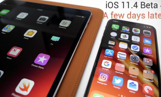 iOS 11.4 Beta 4 –  A few days later