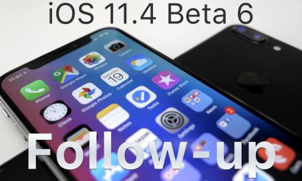 iOS 11.4 Beta 6 – Follow-up