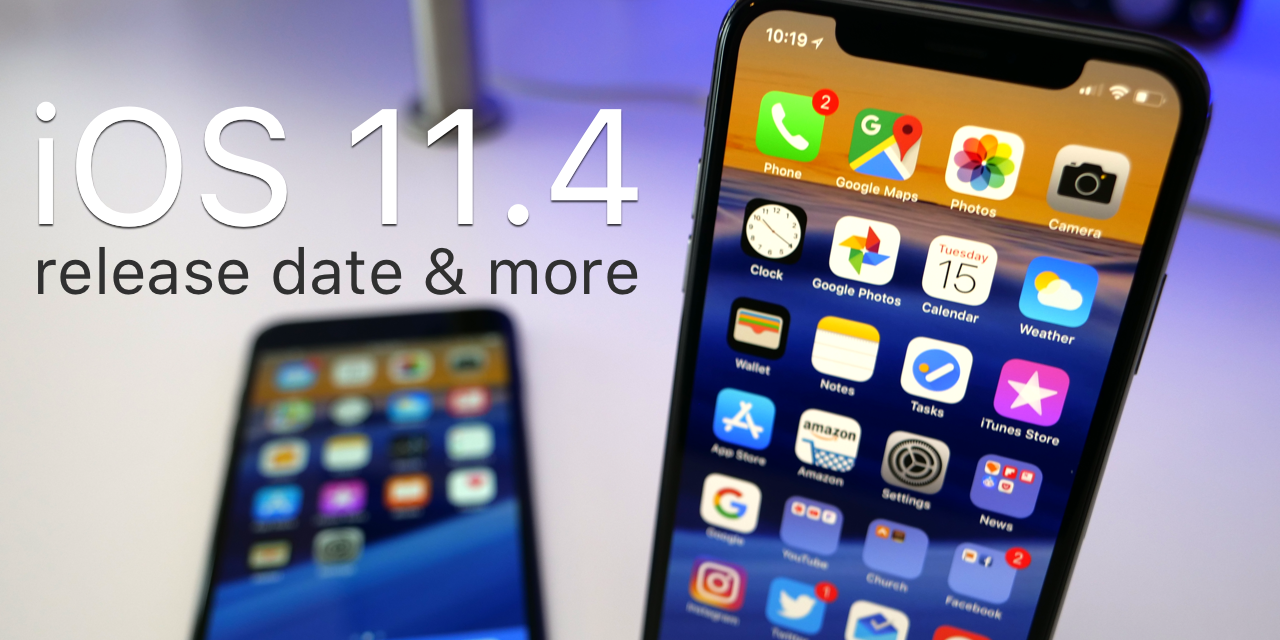 iOS 11.4 Release Date & More