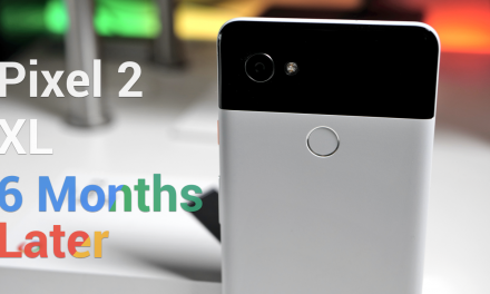 Pixel 2 XL – Six months later – 4K60P