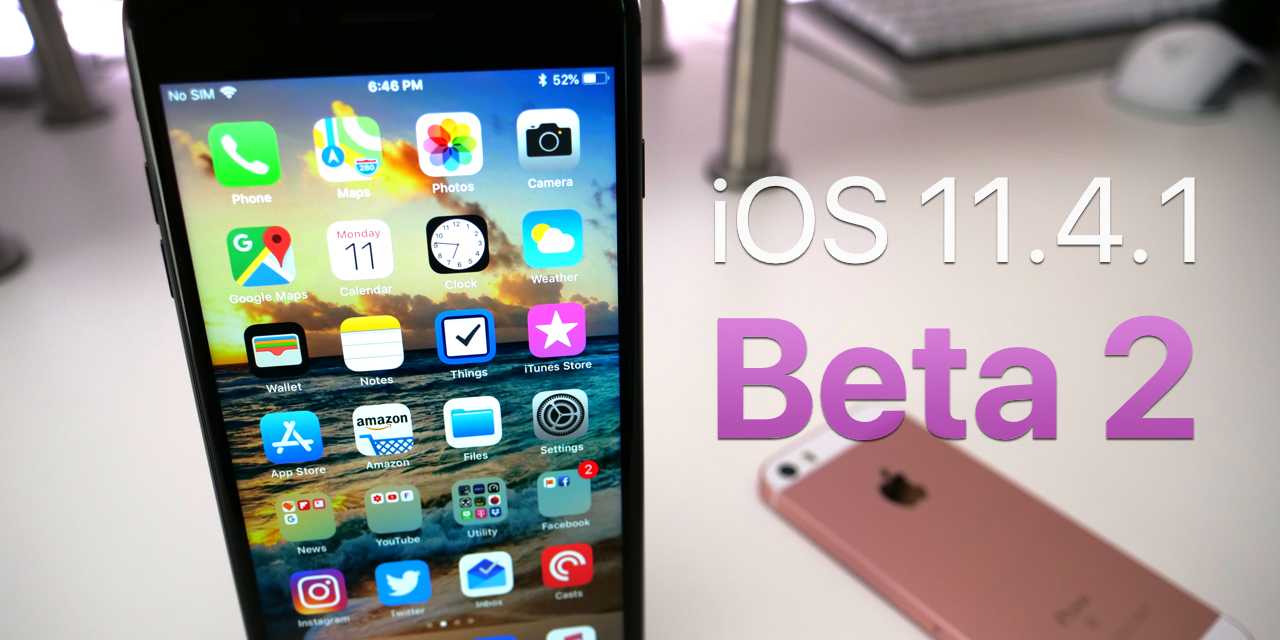iOS 11.4.1 Beta 2 – What's New?