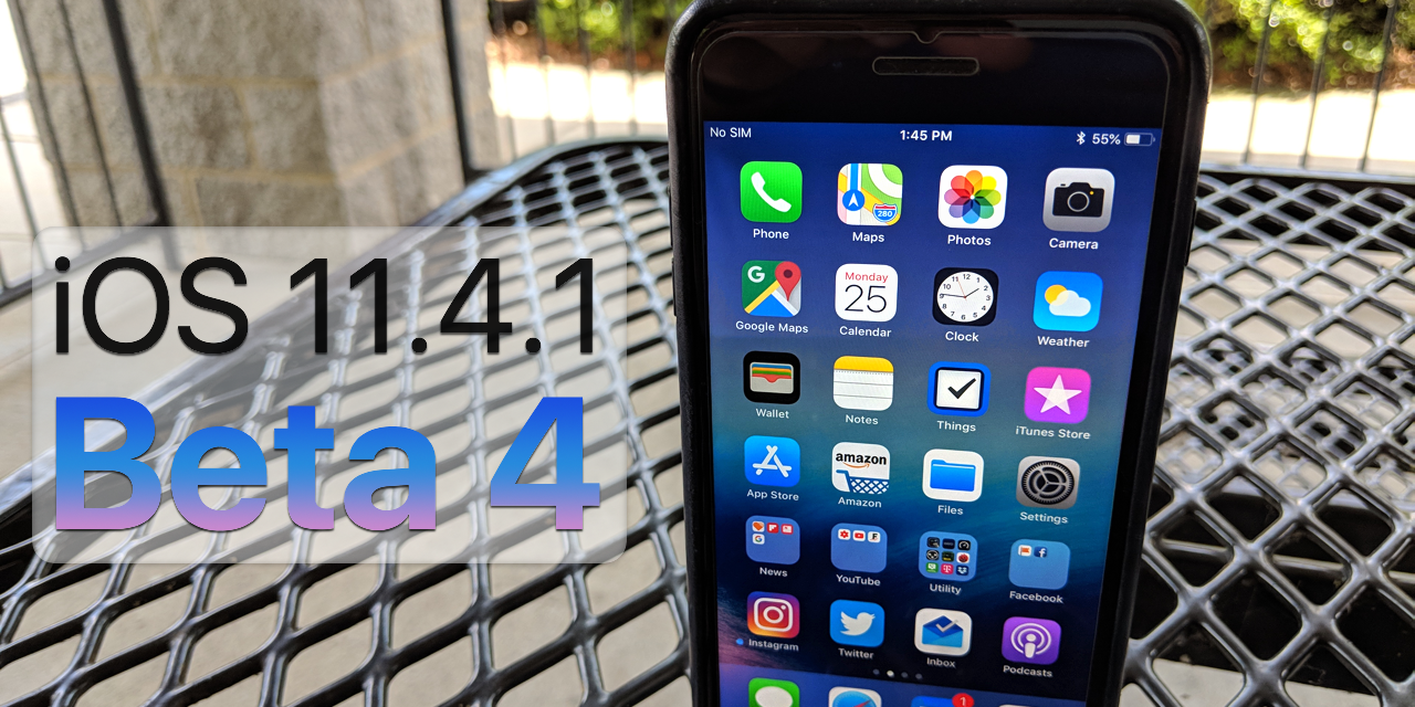 iOS 11.4.1 Beta 4 – What's New?