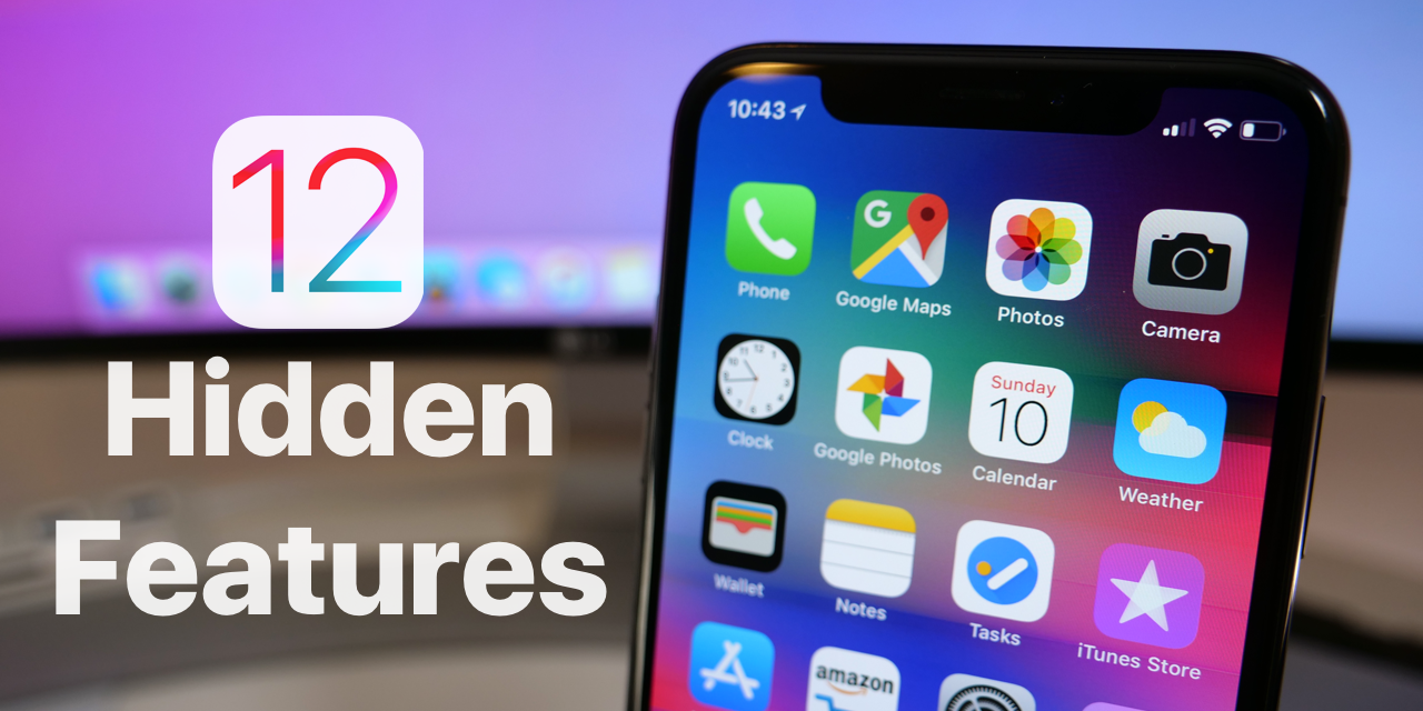 iOS 12 – Hidden Features You May Not Know