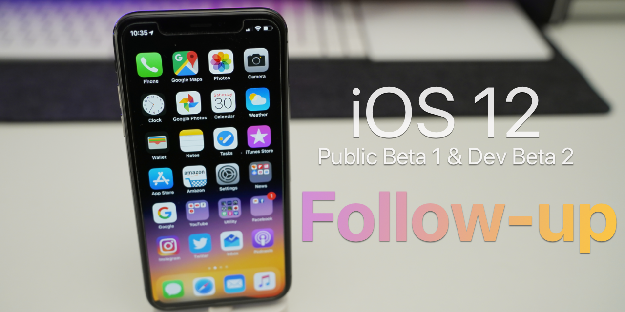 iOS 12 Public Beta 1 & Dev Beta 2 – Follow up