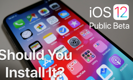 iOS 12 Public Beta – Should You Install It?