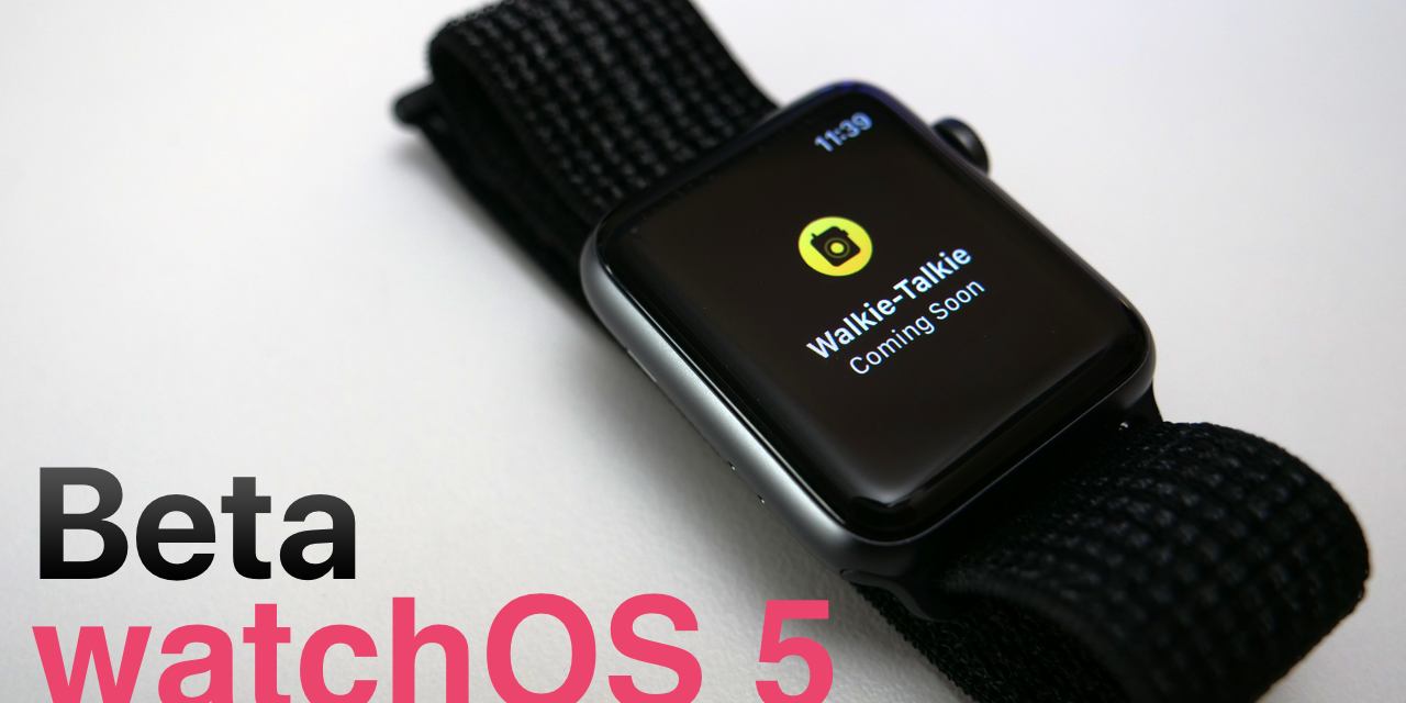 watchOS 5 Beta – What's New?