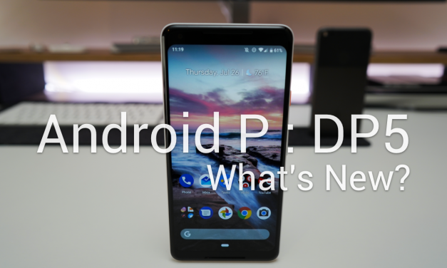Android P Dev Preview 5 (Beta 4) – What's New?