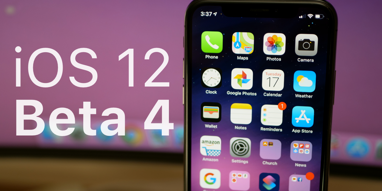 iOS 12 Beta 4 – What's New?